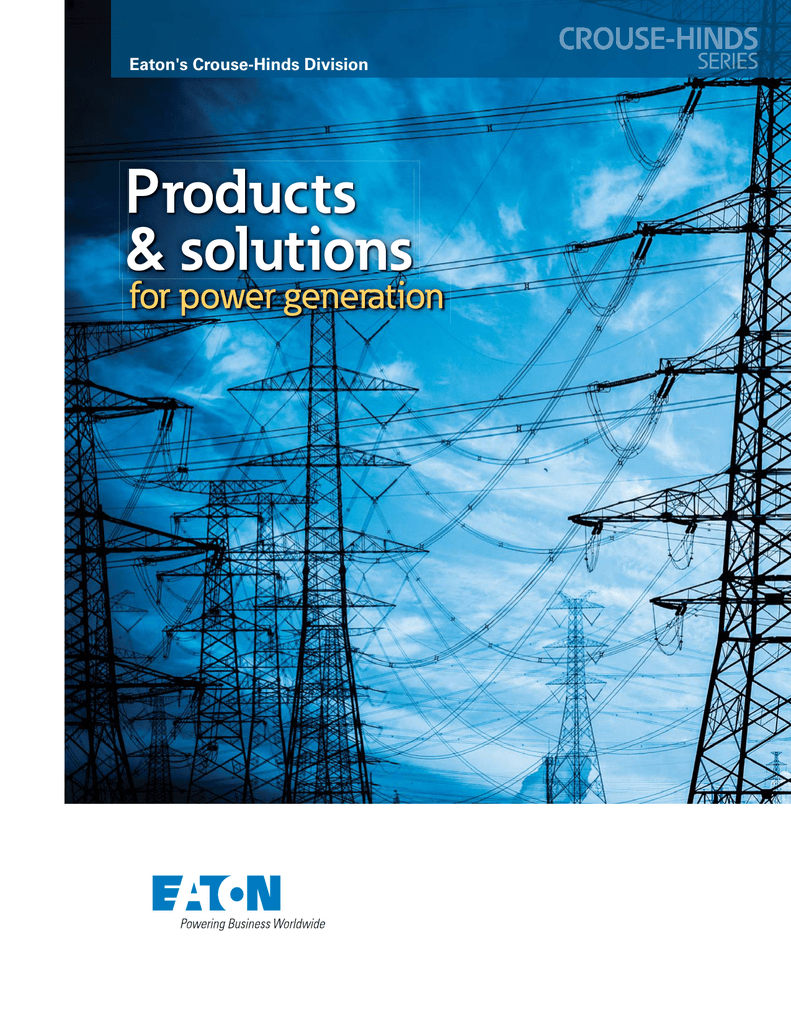 Products & solutions for power generation Eaton\'s Crouse-Hinds Division