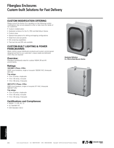 Fiberglass Enclosures Custom-built Solutions for Fast Delivery CUSTOM MODIFICATION OFFERING