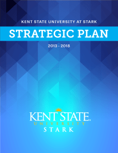 STRATEGIC PLAN KENT STATE UNIVERSITY AT STARK 2013 - 2018