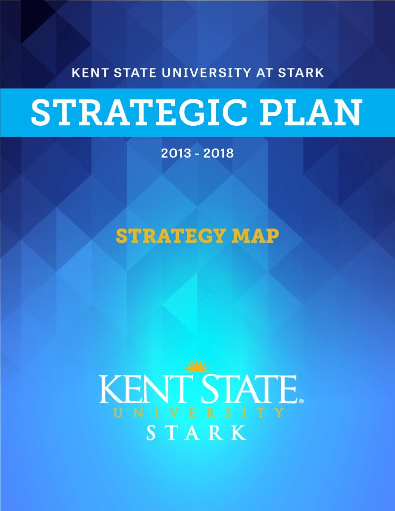 Kent State Stark Campus Map.Strategic Plan Strategy Map Kent State University At Stark 2013 2018
