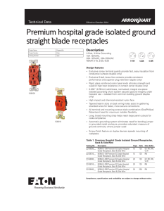 Premium hospital grade isolated ground straight blade receptacles Technical Data Description