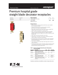Premium hospital grade straight blade decorator receptacles Technical Data Description
