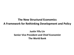 The New Structural Economics A Framework for Rethinking Development and Policy