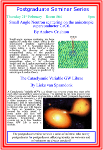 Postgraduate Seminar Series Small Angle Neutron scattering on the anisotropic superconductor CaC6.