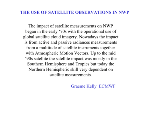 THE USE OF SATELLITE OBSERVATIONS IN NWP