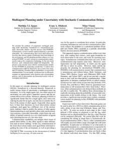 Multiagent Planning under Uncertainty with Stochastic Communication Delays Matthijs T.J. Spaan