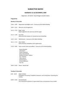 SUBJECTIVE BAYES WARWICK 14-16 DECEMBER, 2009 Programme