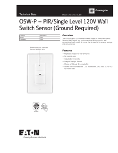 OSW-P – PIR/Single Level 120V Wall Switch Sensor (Ground Required) Technical Data Overview