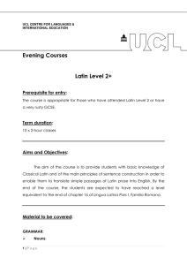 Evening Courses  Latin Level 2+ Prerequisite for entry: