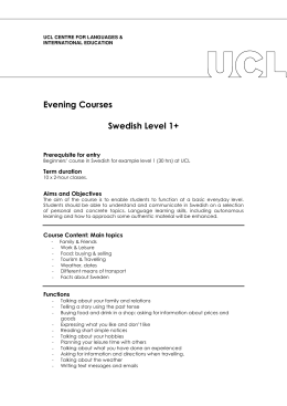Evening Courses Swedish Level 1+ Prerequisite for entry