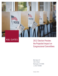 2012 Election Preview:  the Projected Impact on Congressional Committees K&L Gates LLP