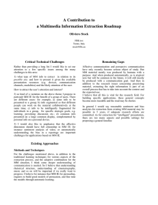 A Contribution to a Multimedia Information Extraction Roadmap Oliviero Stock Critical Technical Challenges