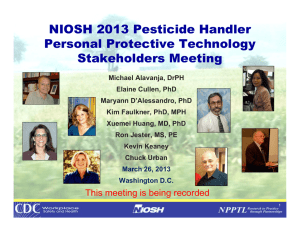 NIOSH 2013 Pesticide Handler Personal Protective Technology Stakeholders Meeting