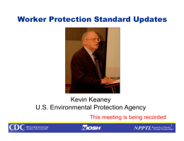 Worker Protection Standard Updates Kevin Keaney U.S. Environmental Protection Agency