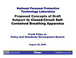 Proposed Concepts of Draft Subpart Q; Closed-Circuit Self- Contained Breathing Apparatus