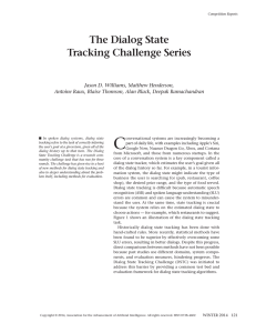 C The Dialog State Tracking Challenge Series Jason D. Williams, Matthew Henderson,