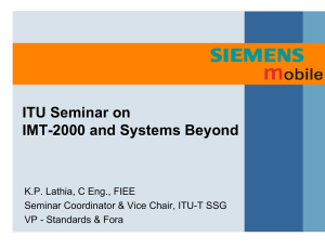 ITU Seminar on IMT-2000 and Systems Beyond K.P. Lathia, C Eng., FIEE