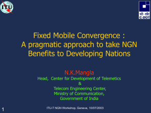 Fixed Mobile Convergence : A pragmatic approach to take NGN N.K.Mangla