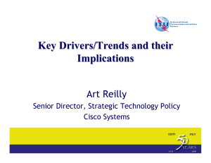 Key Drivers/Trends and their Implications Art Reilly Senior Director, Strategic Technology Policy