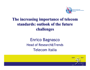 The increasing importance of telecom standards: outlook of the future challenges Enrico Bagnasco