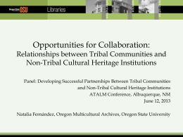 Opportunities for Collaboration: Relationships between Tribal Communities and Non-Tribal Cultural Heritage Institutions