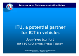ITU, a potential partner for ICT in vehicles Jean-Yves Monfort