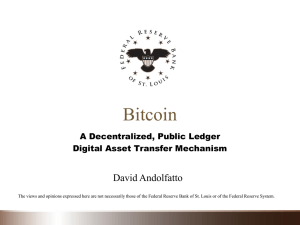 Bitcoin David Andolfatto A Decentralized, Public Ledger Digital Asset Transfer Mechanism