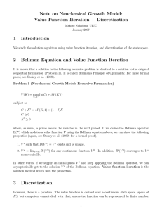 Note on Neoclassical Growth Model: Value Function Iteration + Discretization 1 Introduction