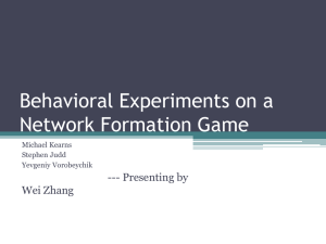 Behavioral Experiments on a Network Formation Game --- Presenting by Wei Zhang