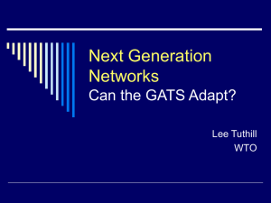 Next Generation Networks Can the GATS Adapt? Lee Tuthill