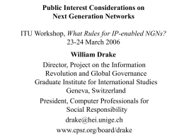 Public Interest Considerations on Next Generation Networks William Drake