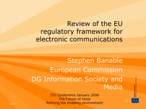 Review of the EU regulatory framework for electronic communications Stephen Banable