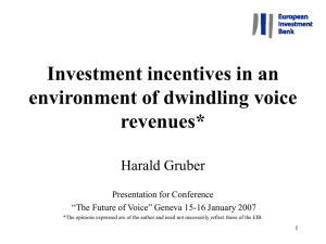 Investment incentives in an environment of dwindling voice revenues* Harald Gruber