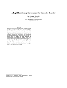 A Rapid Prototyping Environment for Character Behavior Ian Douglas Horswill Abstract