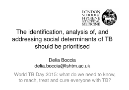 The identification, analysis of, and addressing social determinants of TB