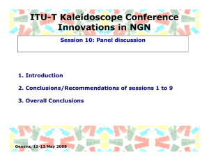 ITU-T Kaleidoscope Conference Innovations in NGN Session 10: Panel discussion 1. Introduction