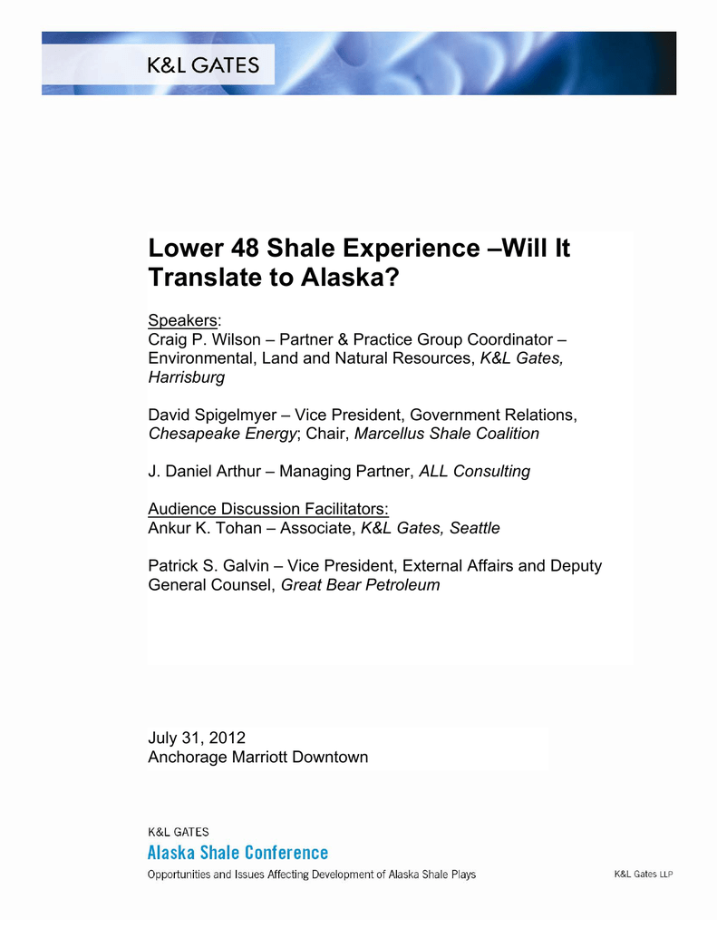Lower 48 Shale Experience –Will It Translate to Alaska?