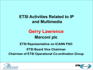 Gerry Lawrence ETSI Activities Related to IP and Multimedia Marconi plc