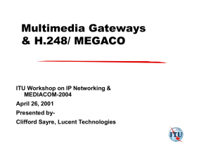 Multimedia Gateways & H.248/ MEGACO