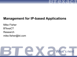 Management for IP-based Applications Mike Fisher BTexaCT Research