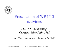 Presentation of WP 1/13 activities ITU-T SG13 meeting Caracas,  May 14th, 2001