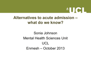 – Alternatives to acute admission what do we know? Sonia Johnson