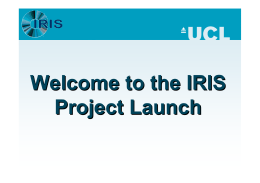 Welcome to the IRIS Project Launch