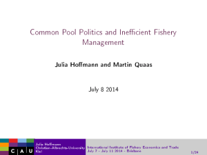 Common Pool Politics and Inecient Fishery Management Julia Homann and Martin Quaas