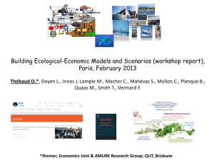 Building Ecological-Economic Models and Scenarios (workshop report), Paris, February 2013 Thébaud O.*