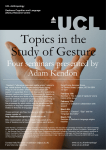 Topics in the Study of Gesture Four seminars presented by Adam Kendon