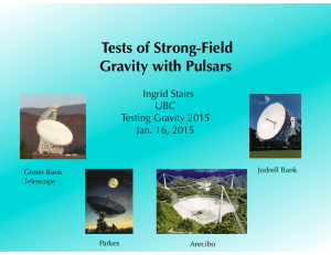 Tests of Strong-Field Gravity with Pulsars Ingrid Stairs UBC