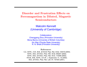 Disorder and Frustration Effects on Ferromagnetism in Diluted, Magnetic Semiconductors Malcolm Kennett