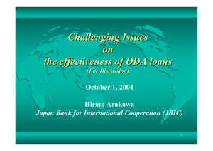 Challenging Issues on the effectiveness of ODA loans October 1, 2004