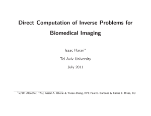 Direct Computation of Inverse Problems for Biomedical Imaging Isaac Harari Tel Aviv University